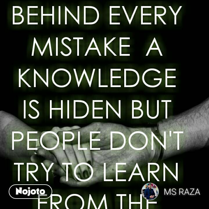 Behind Every Mistake A Knowledge Is Hiden But People Dont Try To