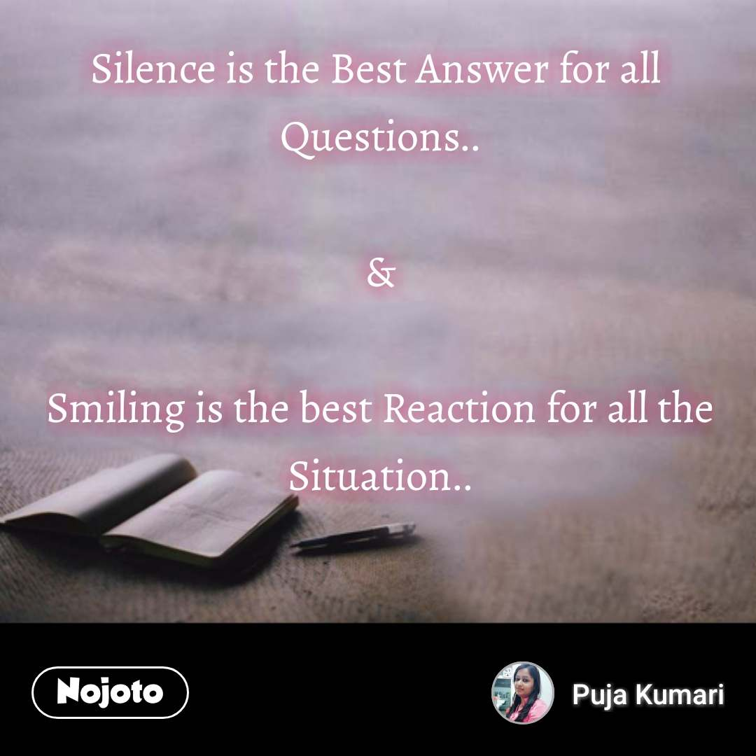 Book Quotes Silence Is The Best Answer For All Questions Smiling