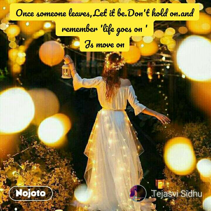 Girl Quotes In Hindi Once Someone Leaveslet It Bedont Hold Onand