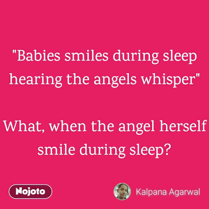 Babies Smiles During Sleep Hearing The Angels Whisper What When