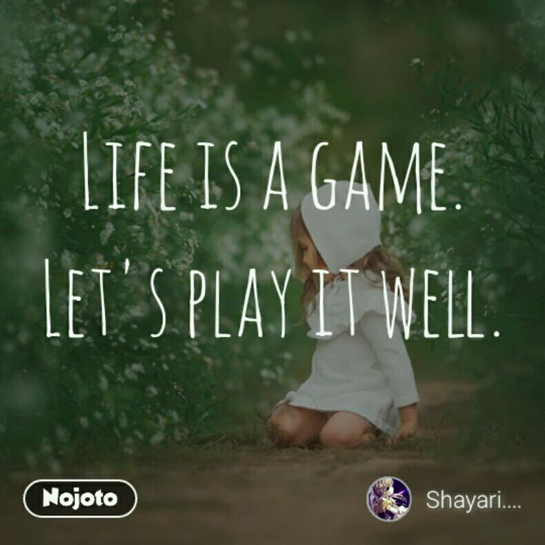 Life Is A Game Let S Play It Well Life Game Quotes