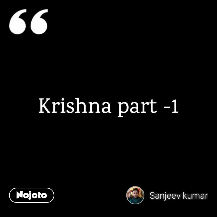 Krishna part -1krishna-1 heart touching :-) Video, Shayari, Song,