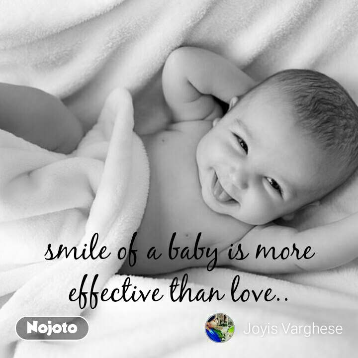 Smile Of A Baby Is More Effective Than Lovebabies Quotes Shaya