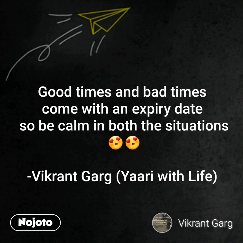 Goodtimes Badtimes Yaariwithlife Nojoto Quotes Shayari Story