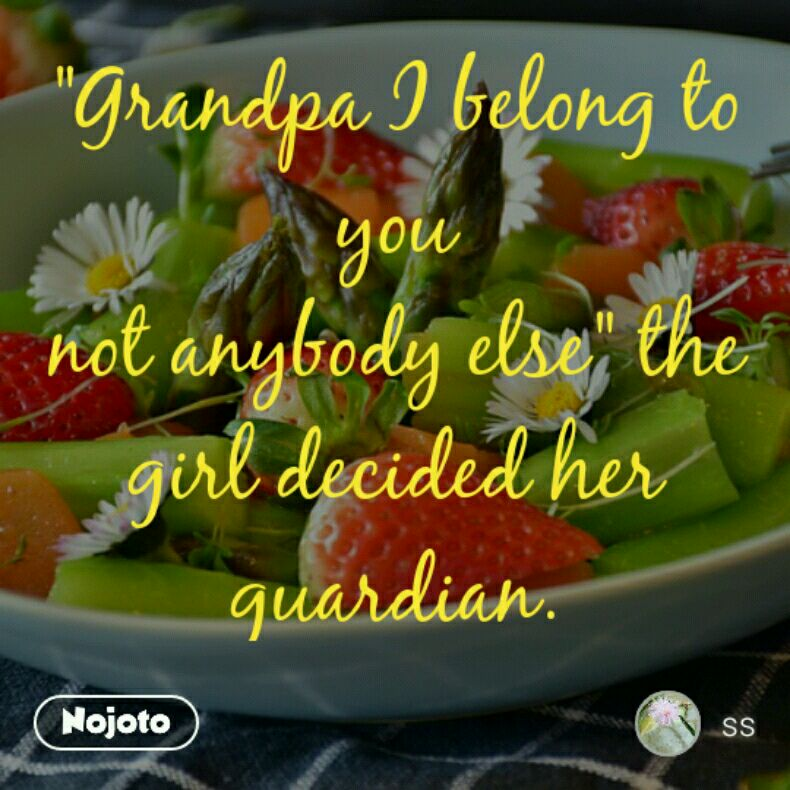 Grandpa I Belong To You Not Anybody Else The Girl Decided Her