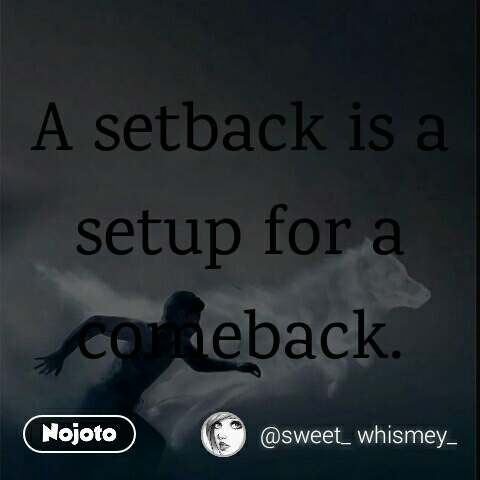 A Setback Is A Setup For A Comeback Quotes Shayari Story Poem