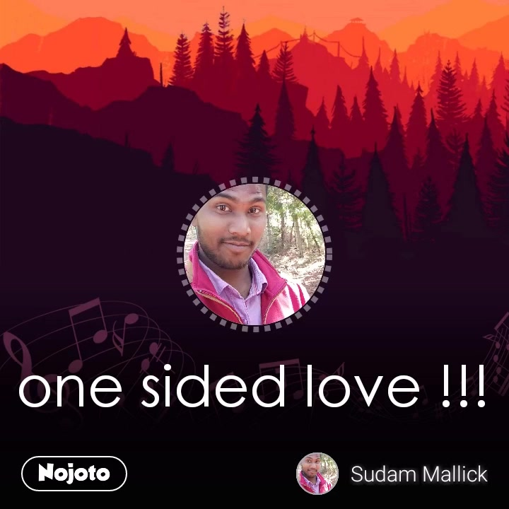 nullone sided love !!! #NojotoVoice