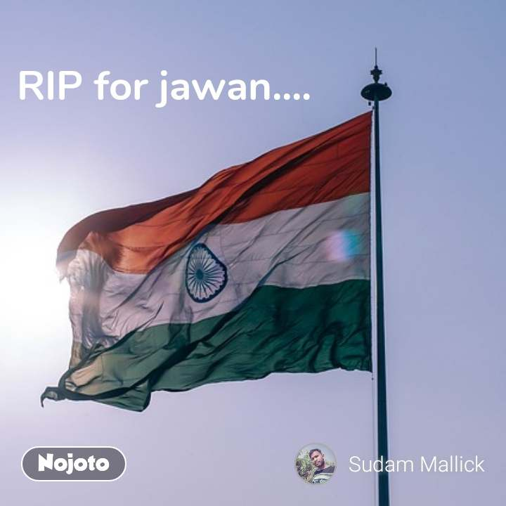 RIP for jawan.... #NojotoQuote