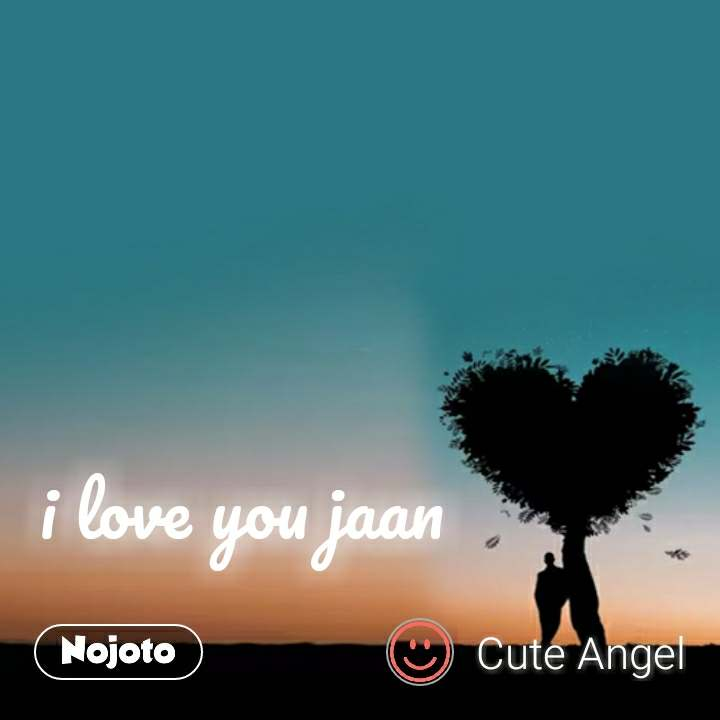 I Love You Jaan Quotes Shayari Story Poem Jokes Memes On Nojo