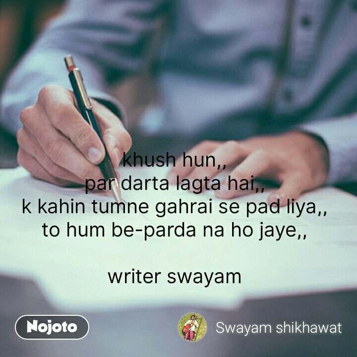 Hindi shayari quotes khush hun,, par darta lagta hai,, k kahin tum