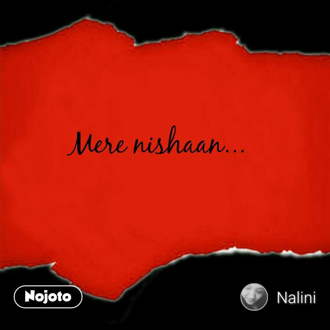 Mere nishaan...
