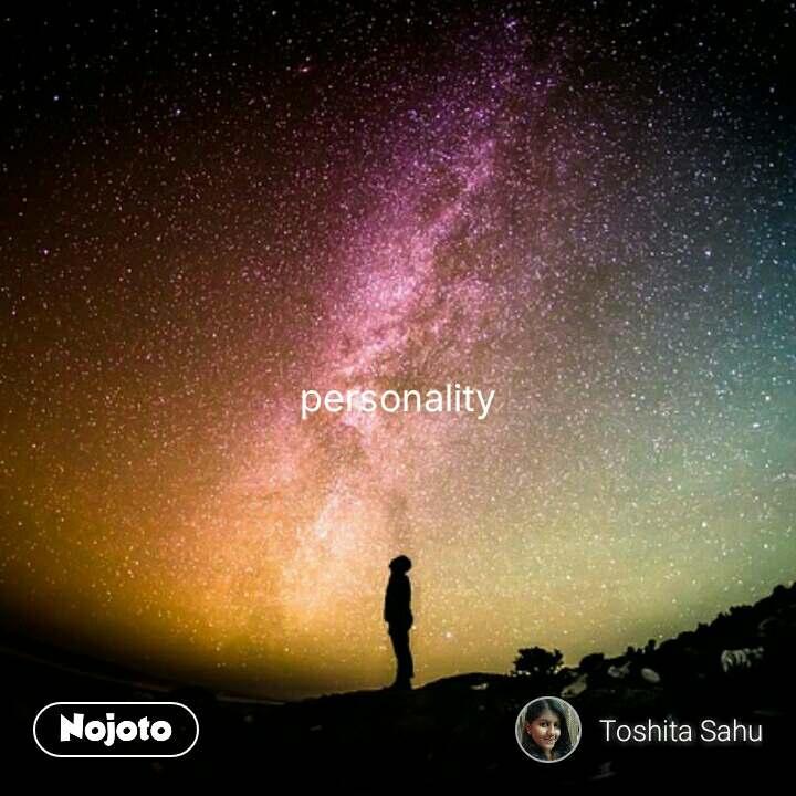 personality #NojotoQuote