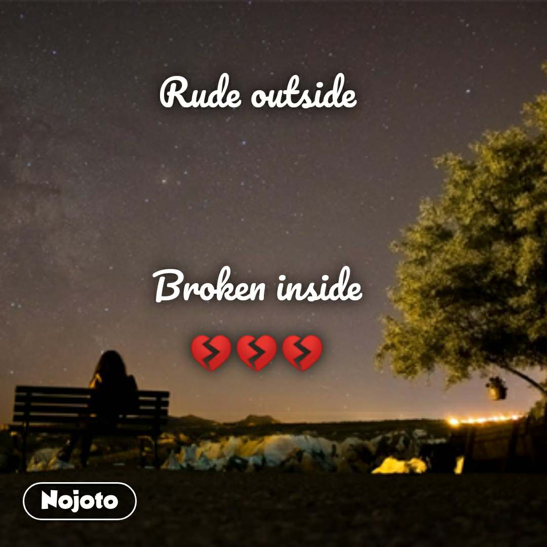 Lonely Quotes In Hindi Rude Outside Broken Inside Nojotoquote