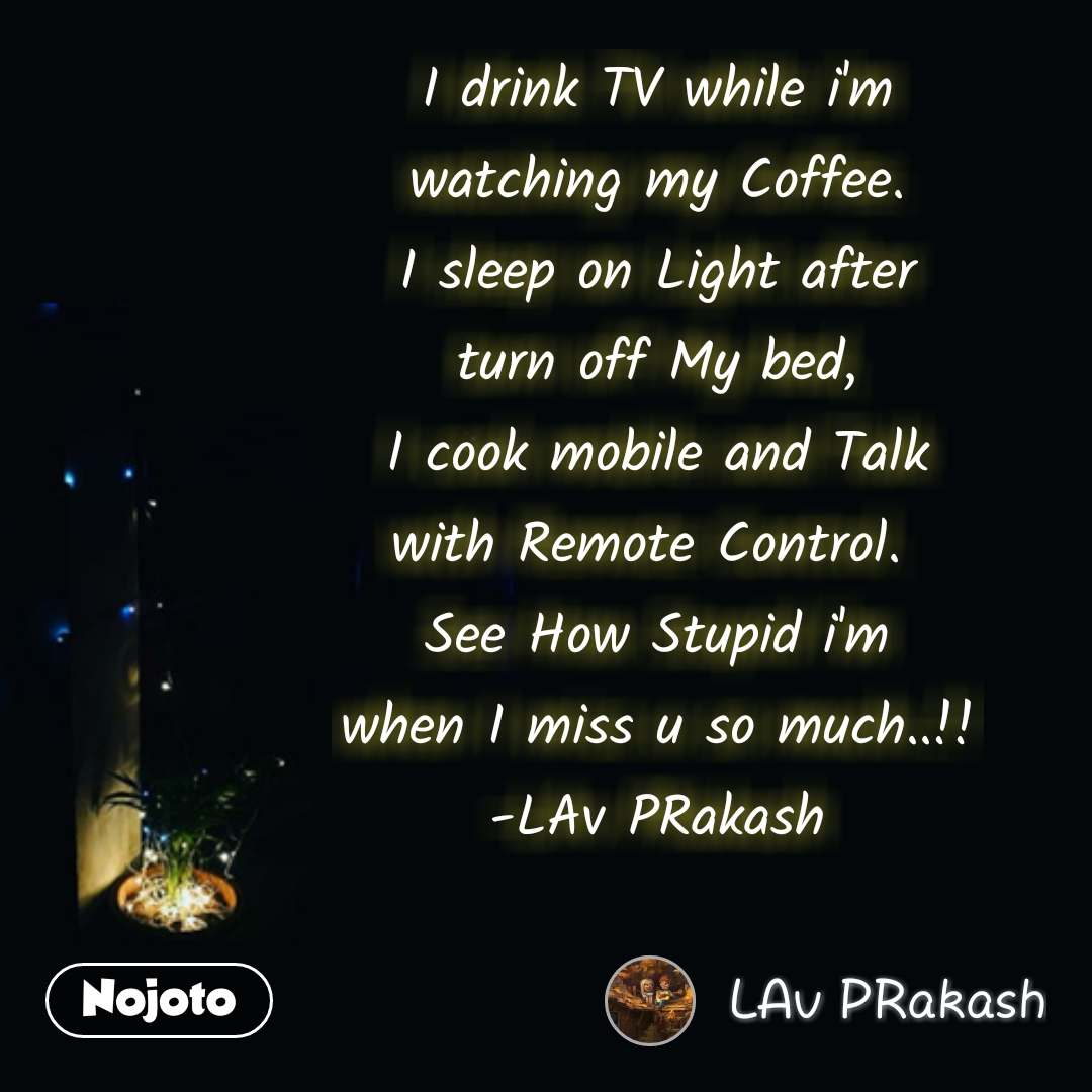 tanhai message quotes sms shayari I drink TV while | Nojoto