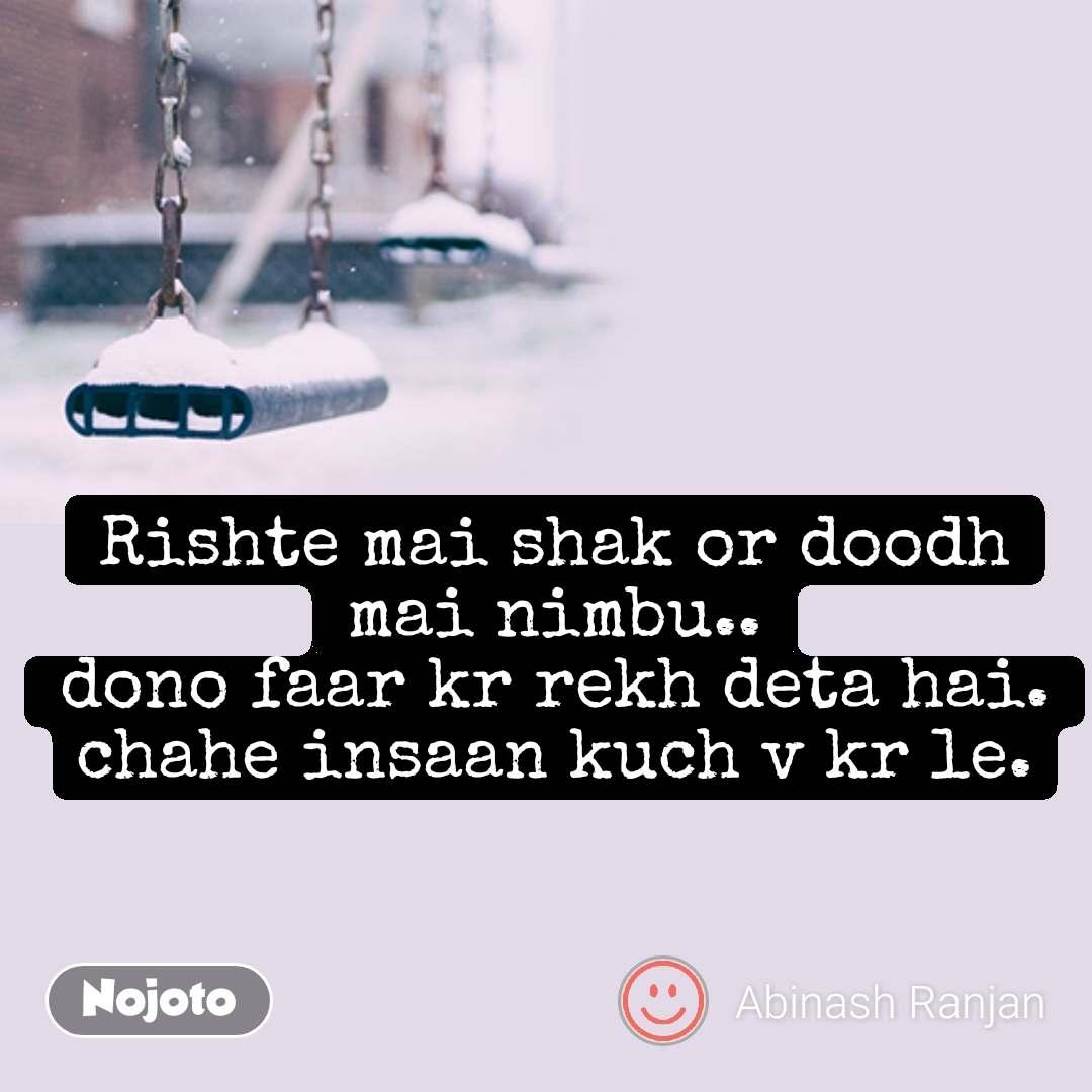 ZIndagi quotes in hindi Rishte mai shak or doodh m   Nojoto