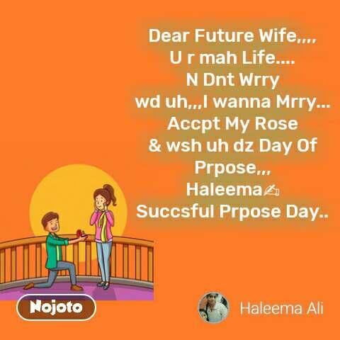 Propose day quotes Dear Future Wife,,,, U r mah L | Nojoto