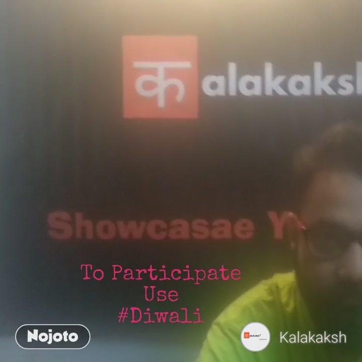 #NojotoVideoTo Participate Use #Diwali
