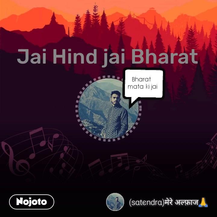 nullJai Hind jai Bharat 💬 Bharat  mata ki jai #NojotoVoice