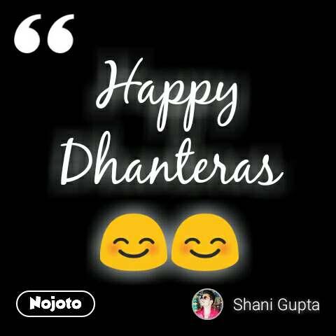 Happy Dhanteras 😊😊