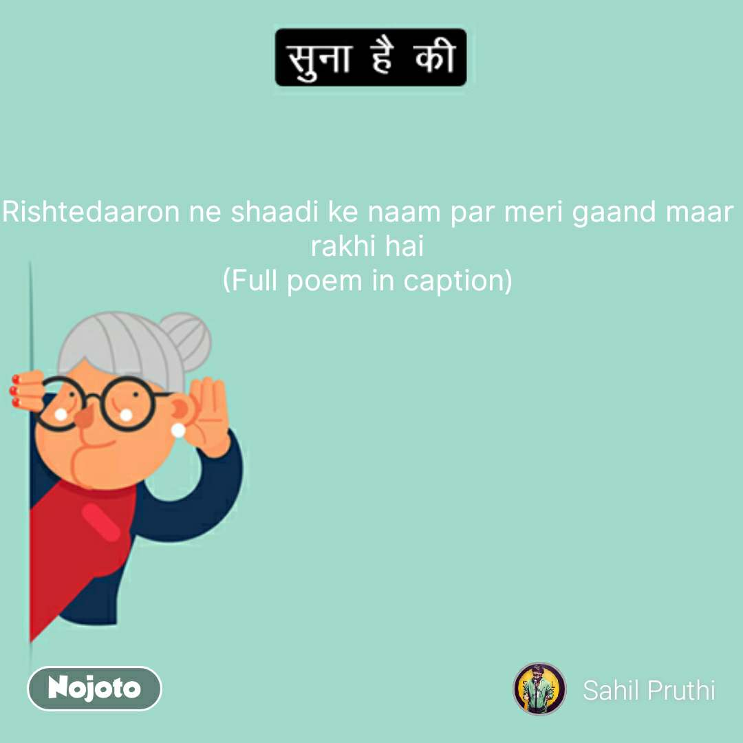 Rishtedaaron ne shaadi ke naam par meri gaand maar rakhi hai (Full poem in caption) #NojotoQuote