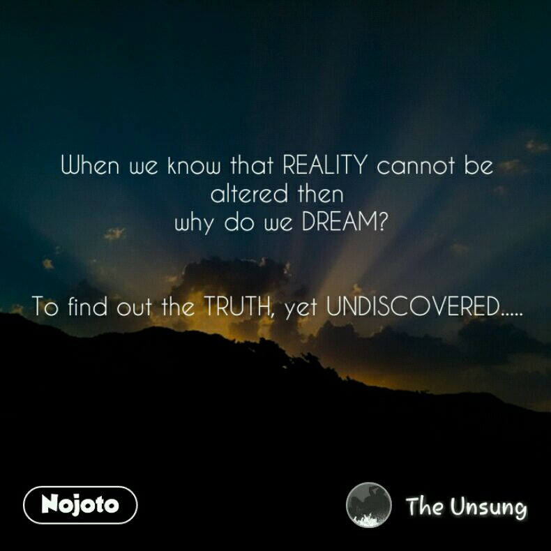 Life Quotes Reality Dream Illusions Truth Values Seek Seeker