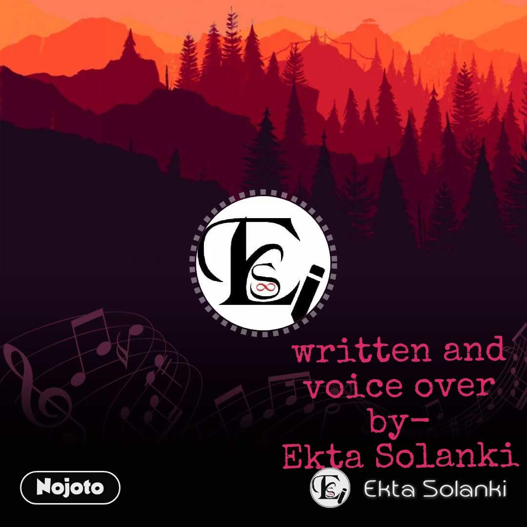 written and voice over by- Ekta Solanki