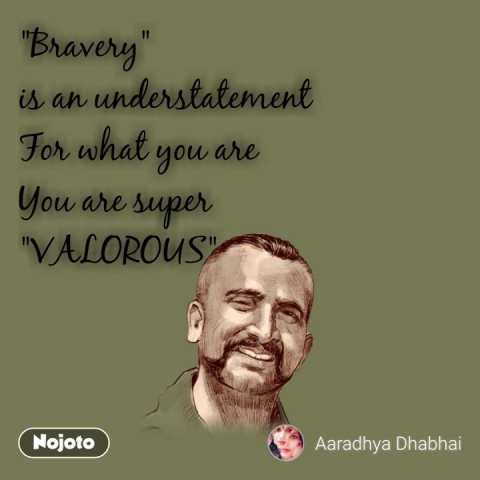 """""""Bravery"""" is an understatement For what you are You are super """"VALOROUS"""" #NojotoQuote"""