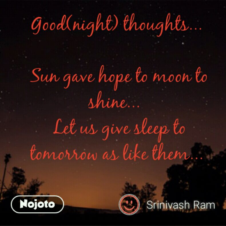 Goodnight Thoughts Sun Gave Hope To Moon To Shine Let Us G