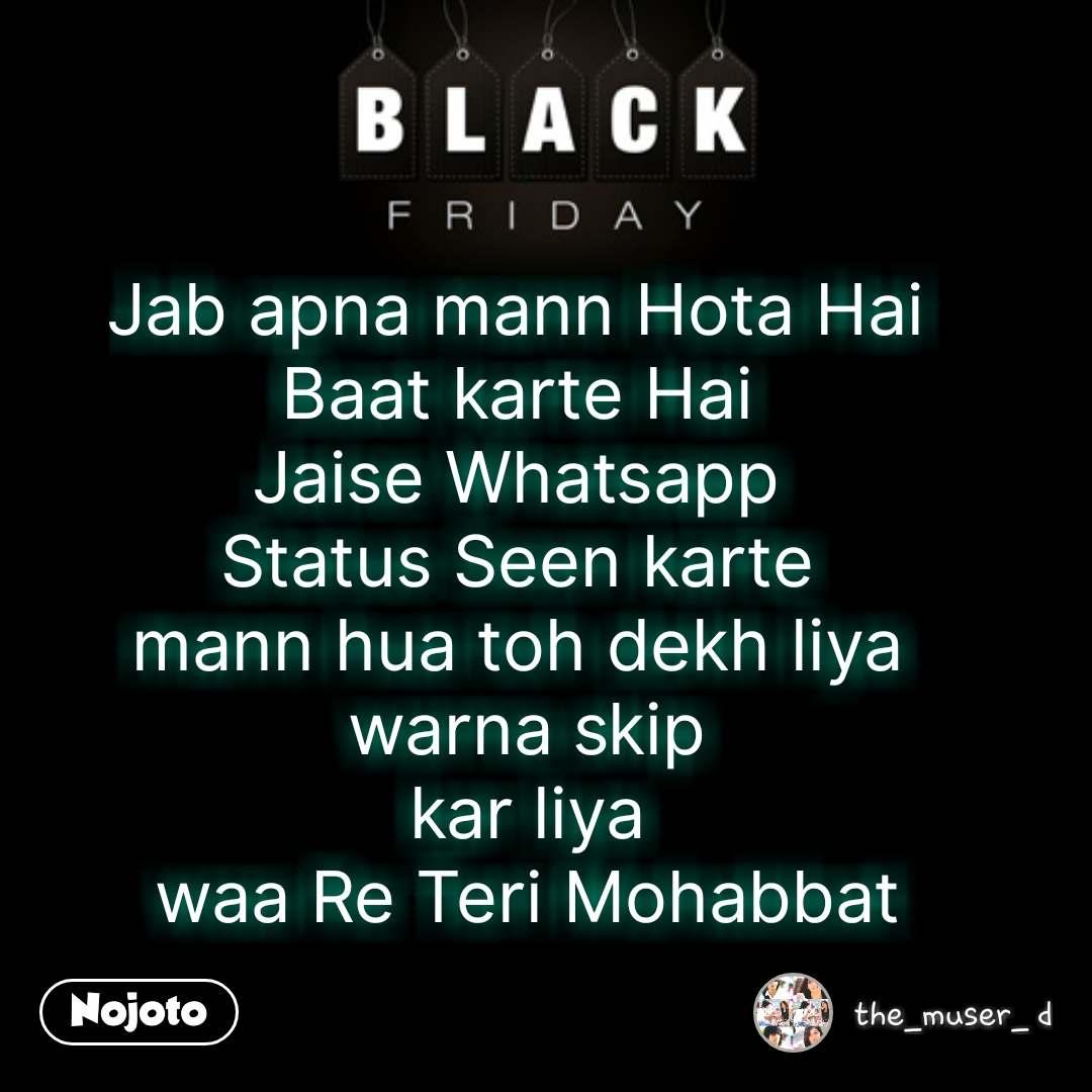 Whatsapp Karte.Jab Apna Mann Hota Hai Baat Karte Hai Jaise What Nojoto