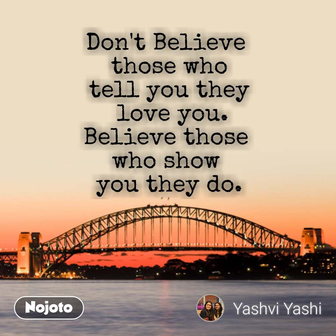 Zindagi Quotes Dont Believe Those Who Tell You They Love You