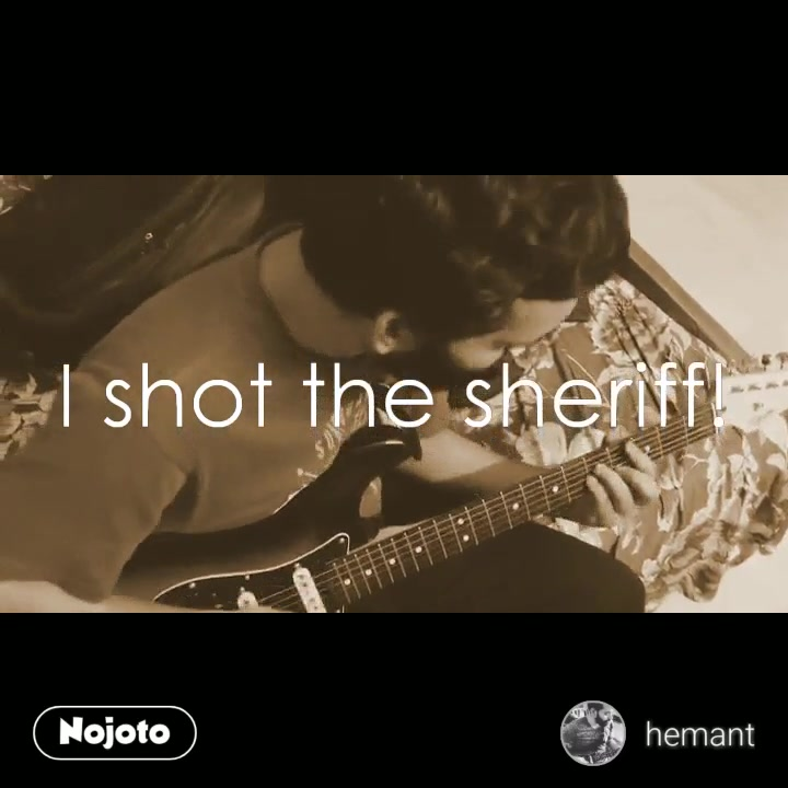 #NojotoVideoI shot the sheriff!