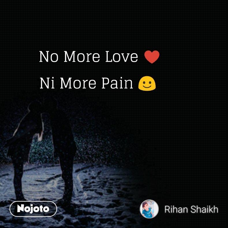 No More Love Ni More Pain Nojoto Quotes Shayari Story