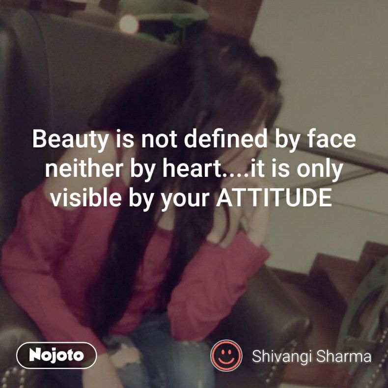Beauty Is Not Defined By Face Neither By Heartit Is Only Visib