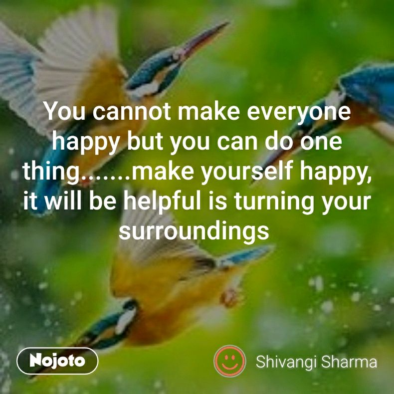 You cannot make everyone happy hindi quotes hindi shayari you cannot make everyone happy but you can do one thing solutioingenieria Gallery