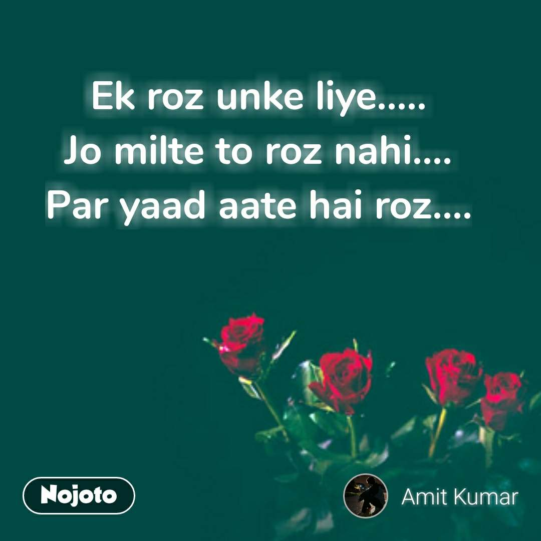 Rose Day Quotes In Hindi Ek Roz Unke Liye Jo Milte To Roz Nah