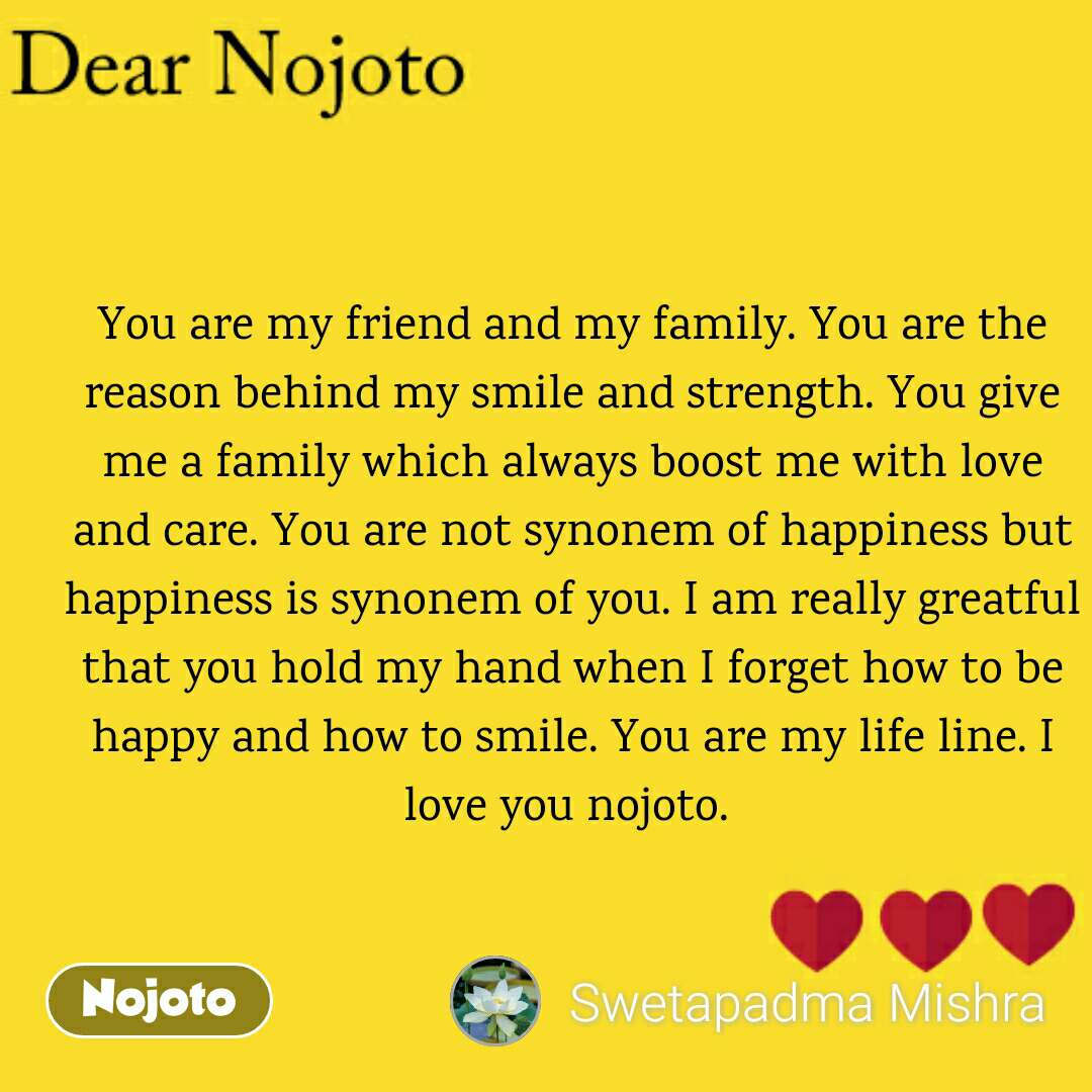 Dear Nojoto You Are My Friend And My Family You Are The Reason