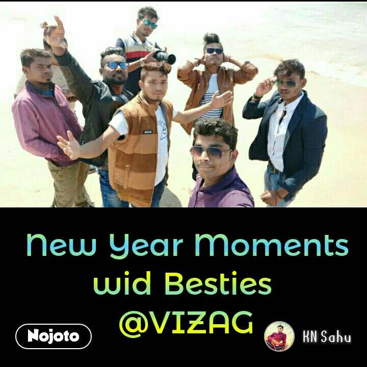 ये इश्क नहीं आसां बस इतना समझ लीजे New Year Moments wid Besties  @VIZAG #NojotoQuote