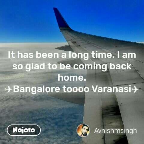 Funny hindi memes It has been a long time. I am so glad to be coming back home. ✈Bangalore toooo Varanasi✈ #NojotoQuote