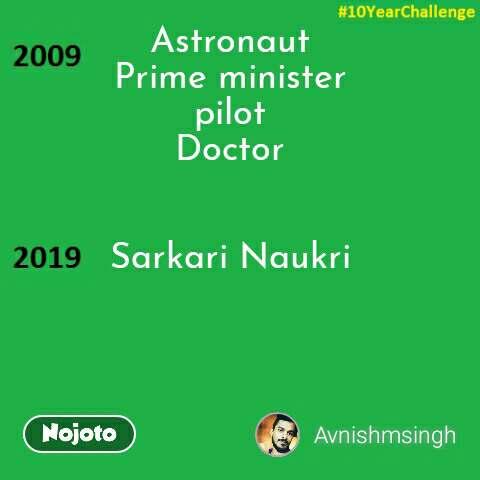 Astronaut Prime minister pilot Doctor   Sarkari Naukri      #NojotoQuote