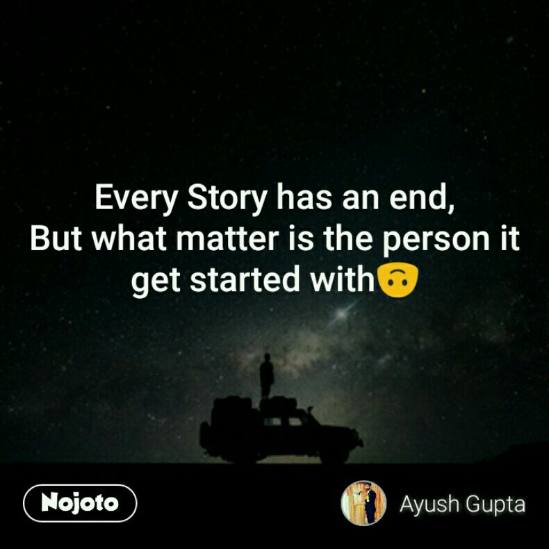 Story End Ayushguptaquotes Quote Stories Thoughts Nojoto