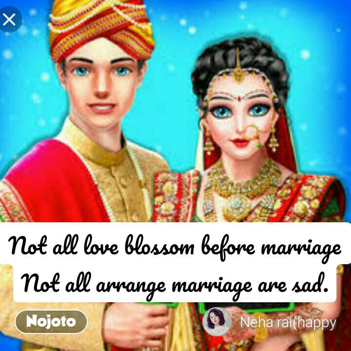 Not all love blossom before marriage Not all arrange marriage are sad. #NojotoQuote