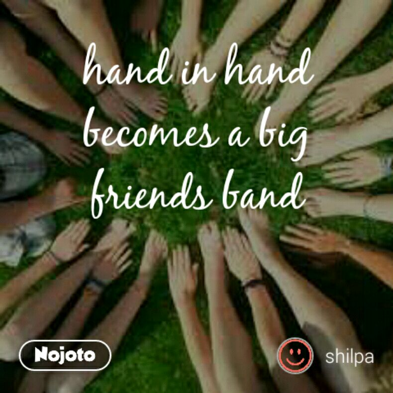 Hand In Hand Becomes A Big Friends Band Quotes Shayari Story P