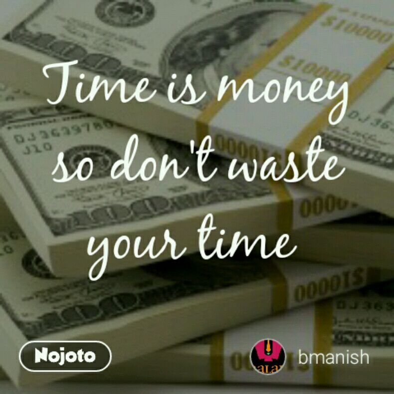 Time Is Money So Dont Waste Your Time Quotes Shayari Story Po