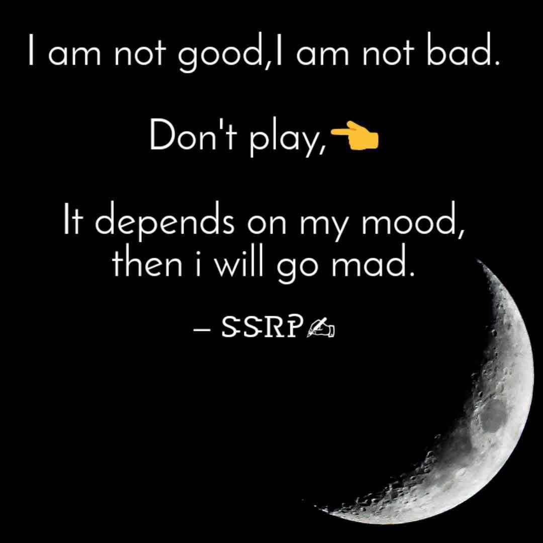 Not Good Nojotoenglish Good Bad Attitude Mood Mad Quotes Sh