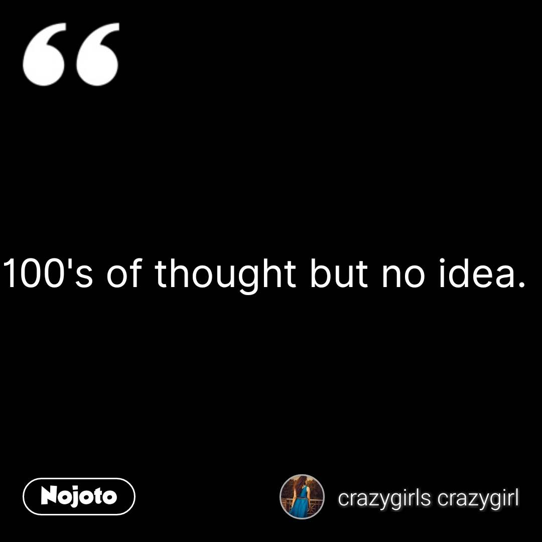 100s Of Thought But No Idea Nojotoquote Quotes Shayari Story