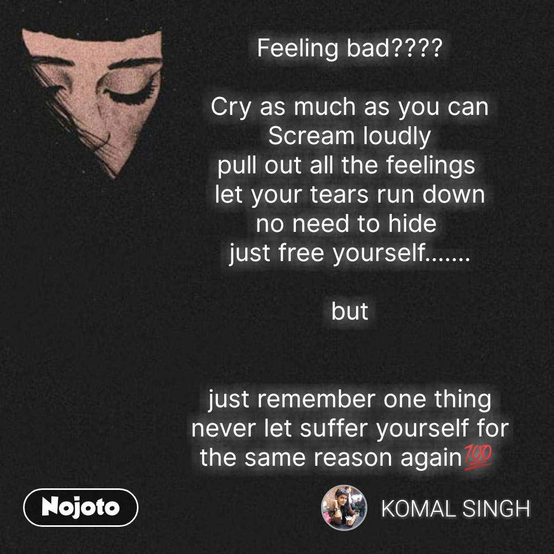 Girl quotes in Hindi Feeling bad???? Cry as much | Nojoto