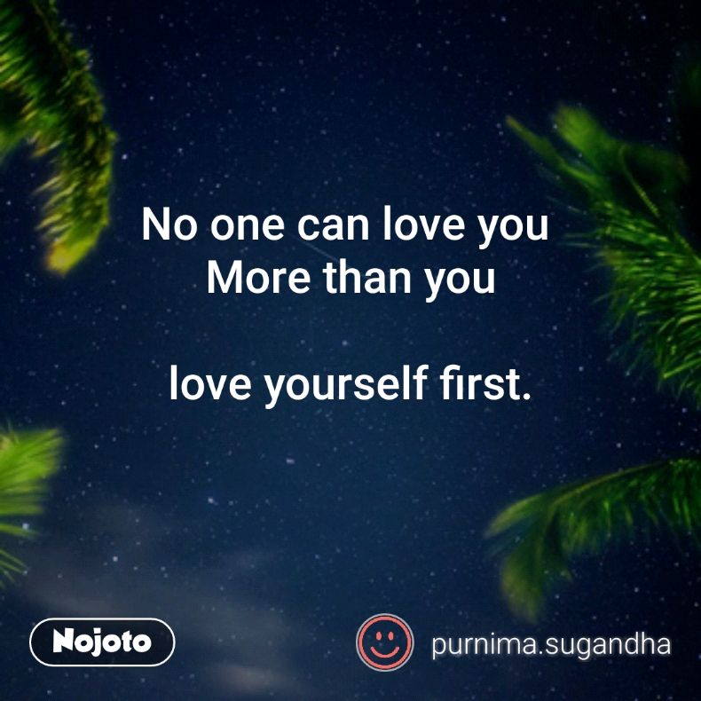 No One Can Love You More Than You Love Yourself First Quotes Magnificent Love You More Quotes
