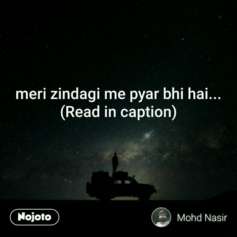 meri zindagi me pyar bhi hai... (Read in caption)
