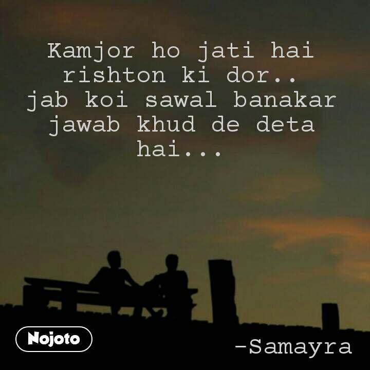 Dosti quotes in Hindi Kamjor ho jati hai rishton | Nojoto