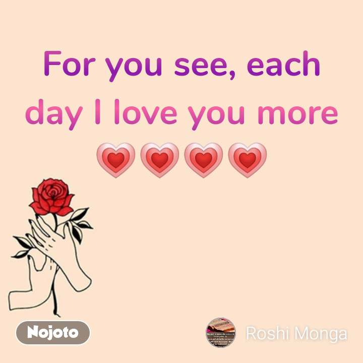 Valentine Quotes In Hindi For You See Each Day I Love You More